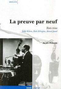 Alain Pailler - La preuve par neuf - Trois trios.