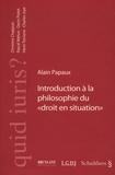 """Alain Papaux - Introduction à la philosophie du """"droit en situation"""" - De la codification légaliste au droit prudentiel."""