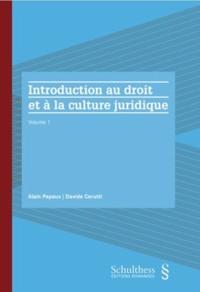 Alain Papaux et Davide Cerutti - Introduction au droit et à la culture juridique - Volume 1.