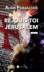 Alain Paraillous - Réjouis toi, Jérusalem.