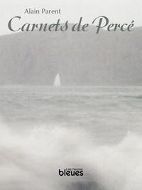 Alain Parent - Carnets de Percé.