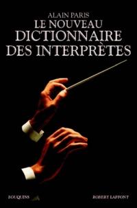 Le nouveau dictionnaire des interprètes - Alain Pâris  