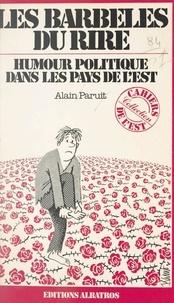 Alain Paruit et Dumitru Tsepeneag - Les barbelés du rire - Humour politique dans les pays de l'Est.