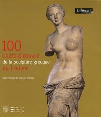 Alain Pasquier et Jean-Luc Martinez - 100 Chefs-d'oeuvre de la scultpture grecque au Louvre.
