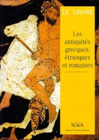 Alain Pasquier - Le Louvre - Les antiquités grecques, étrusques et romaines.