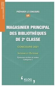 Alain Patez - Préparer le concours de magasinier principal des bibliothèques de 2e classe - Interne et externe, épreuves écrites et orales, catégorie C.