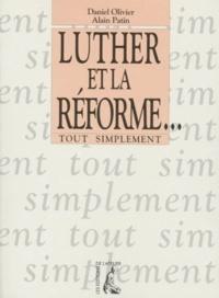 Alain Patin et Daniel Olivier - Luther et la Réforme.
