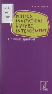 Alain Patin - Petites invitations à vivre intensément - Un whist spirituel.