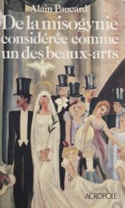Alain Paucard - De la misogynie considérée comme un des beaux-arts.