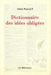 Alain Paucard - Dictionnaire des idées obligées.