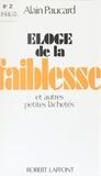 Alain Paucard - Éloge de la faiblesse - Et autres petites lâchetés.