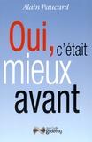 Alain Paucard - Oui, c'était mieux avant.