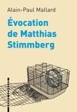 Alain-Paul Mallard - Evocation de Matthias Stimmberg.