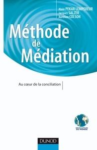 Alain Pekar Lempereur et Aurélien Colson - Méthode de Médiation - Au coeur de la conciliation.