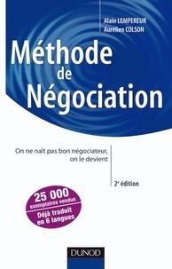 Alain Pekar Lempereur et Aurélien Colson - Méthode de négociation - 2e éd. - On ne naît pas bon négociateur, on le devient.