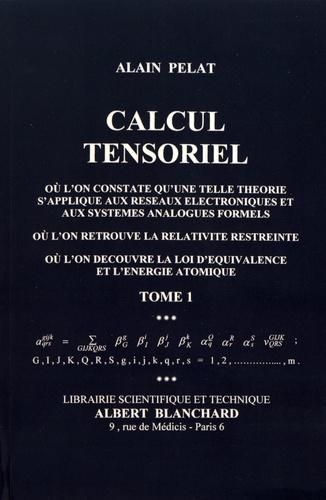 Calcul tensoriel. Tome 1
