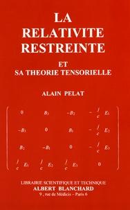 Alain Pelat - La relativité restreinte et sa théorie tensorielle.