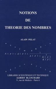 Alain Pelat - Notions de théorie des nombres.