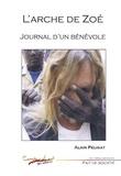 Alain Peligat - L'Arche de Zoé - Journal d'un bénévole.
