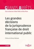 Alain Pellet et Alina Miron - Les grandes décisions de la jurisprudence française de droit international public.