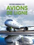 Alain Pelletier - Histoire mondiale des avions de ligne.