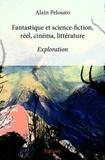 Alain Pelosato - Fantastique & sf, réel, cinéma, littérature.