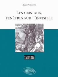 Alain Pénicaud - Les cristaux, fenêtres sur l'invisible.