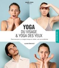 Alain Pénichot - Yoga du visage & yoga des yeux - Techniques de bien-être associées.