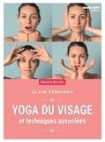 Alain Pénichot - Yoga du visage - Et techniques associées.