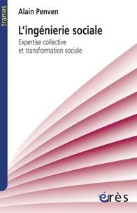 Alain Penven - L'ingénierie sociale - Expertise collective et transformation sociale.