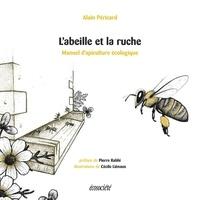 Alain Péricard - L'abeille et la ruche - Manuel d'apiculture écologique.