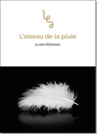 Alain Pérignac - L'oiseau de la pluie.