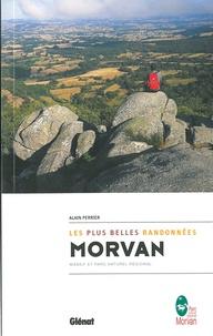 Alain Perrier - Morvan, les plus belles randonnées - Massif et parc naturel régional.