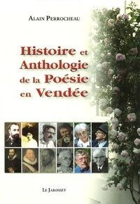 Alain Perrocheau - Histoire et anthologie de la poesie en vendee.
