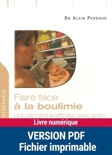 Faire face à la boulimie. Une démarche efficace pour guérir