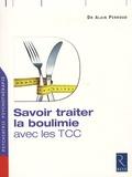 Alain Perroud - Savoir traiter la boulimie - Avec le TCC.