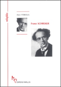 Alain Perroux - Franz Schreker ou A la recherche du son lointain.