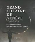 Alain Perroux - Grand théâtre de Genève - 2001-2009 : Cent spectacles pour un début de siècle.