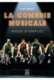 Alain Perroux - La comédie musicale, mode d'emploi.