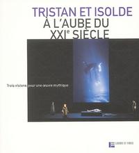 Birrascarampola.it Tristan et Isolde à l'aube du XXIe siècle - Trois visions pour une oeuvre mythique Image