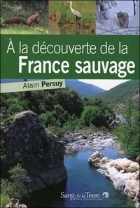 Alain Persuy - A la découverte de la France sauvage.