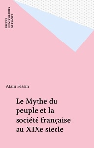 Alain Pessin - Le mythe du peuple et la société française du XIX siècle.