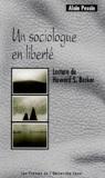 Alain Pessin - Un sociologue en liberté - Lecture d'Howard-S Becker.