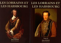 Alain Petiot - Les Lorrains et les Habsbourg - Dictionnaire biographique illustré des familles lorraines au service de la Maison d'Autriche, Coffret 2 tomes.