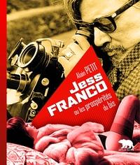 Alain Petit - Jess Franco ou les Prospérités du bis. 1 DVD