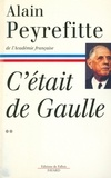 Alain Peyrefitte - C'était de Gaulle - Tome II.