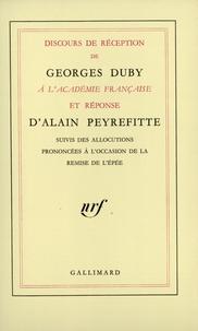 Alain Peyrefitte et Georges Duby - Discours de réception de Georges Duby à l'Académie française et réponse d'Alain Peyrefitte....