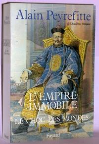 Alain Peyrefitte - L'Empire immobile ou le choc des mondes.