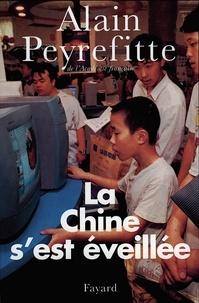 Alain Peyrefitte - La Chine s'est éveillée - Carnets de route de l'ère Deng Xiaoping.