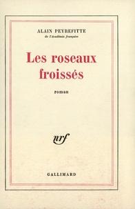 Alain Peyrefitte - Les Roseaux froissés.